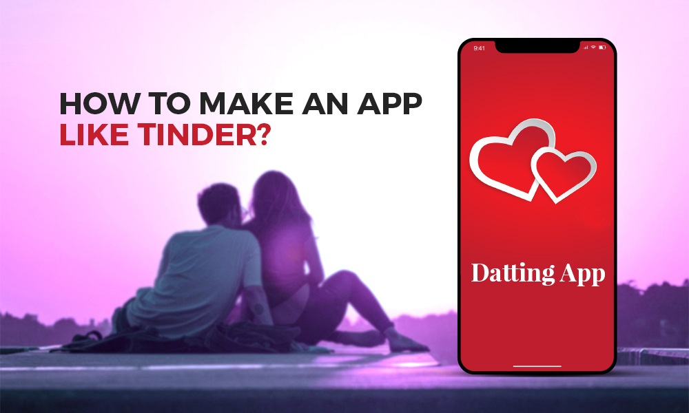 How to Develop a Successful Dating App Like Tinder/Bumble?