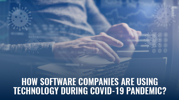 Covid-19- Software Development Technologies