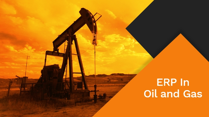 ERP for Oil and Gas Industry