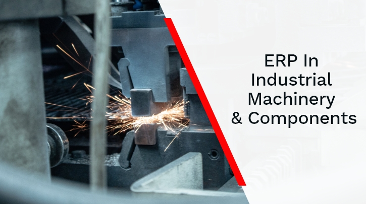 ERP for Industrial Machinery & Components