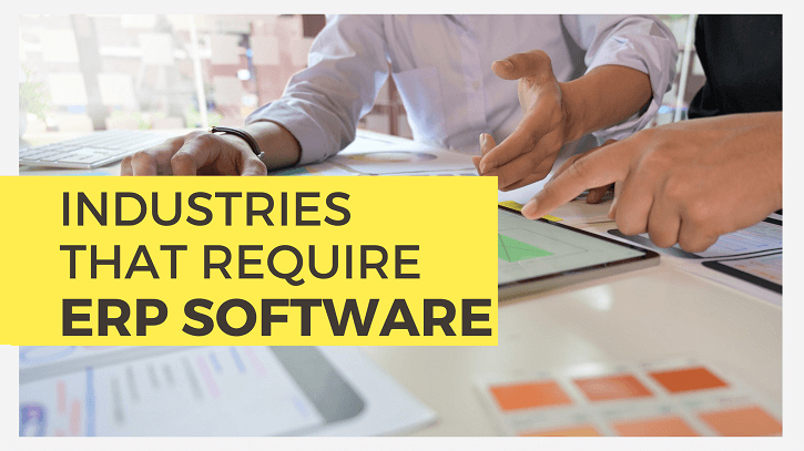 Which Industries Require ERP Systems for Management and Why?