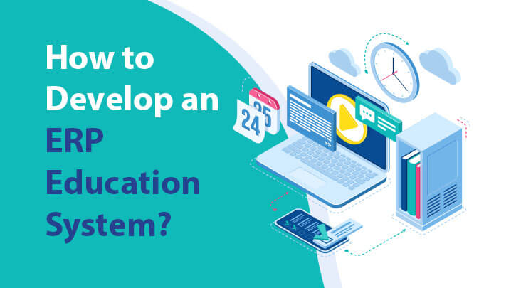 How to Make an ERP System for Education Industry- Development Phase, Cost Estimation
