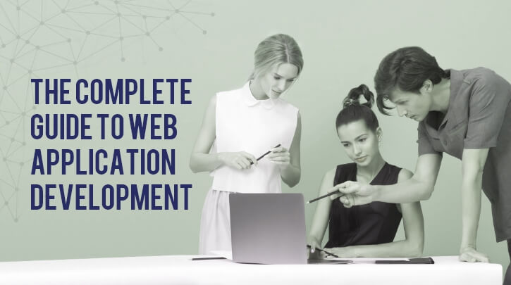 The Most Comprehensive Guide to Web Application Development in 2021