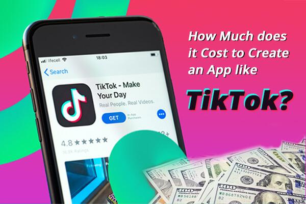 Cost to Build App Like TikTok