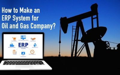 How to Develop ERP Software for the Oil & Gas Industry?