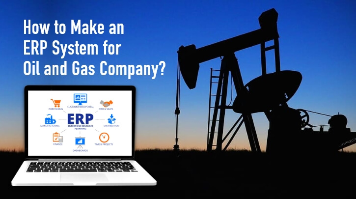 Build ERP Software for Oil & Gas