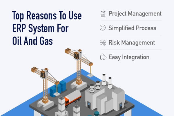 Reasons to Use ERP System for Oil and Gas