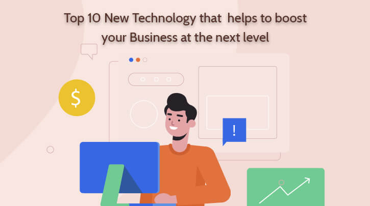 Top 10 Emerging Technology Can Enhance Your Business in 2021