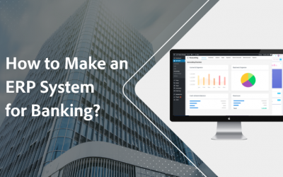 A Complete Guide to Develop an ERP Software for Banking and Finance Sector