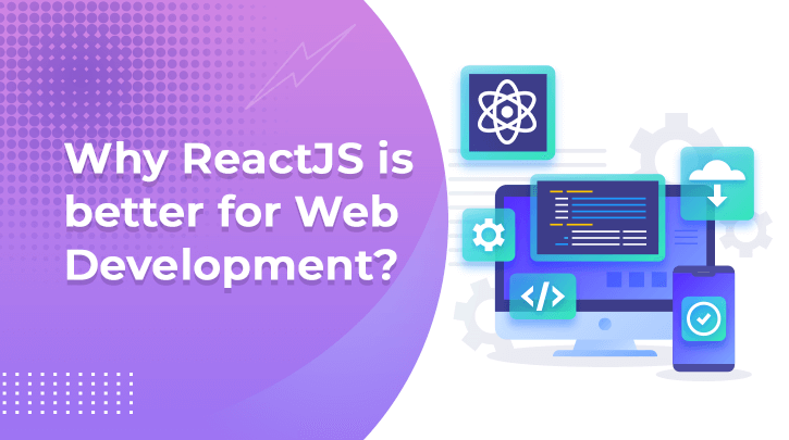 Why is the ReactJS Framework First Choice of Web Application Development?
