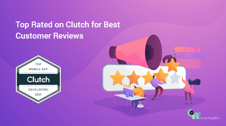 ConsultingWhiz Got the Positive Customer Reviews on Clutch for Successful Project Completion